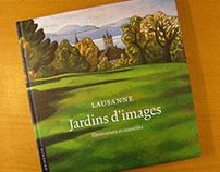 Lausanne, Jardins d'images. Livre illustré. 2006