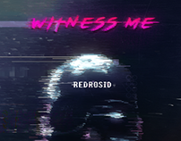 WITNESS ME