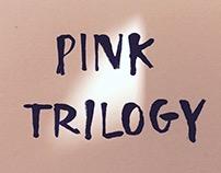 Pink Trilogy