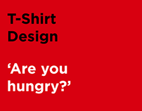 T-Shirt Design - Are You Hungry?