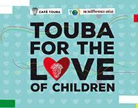 TOUBA FOR THE LOVE OF CHILDREN