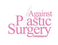 AGAINST PLASTIC SURGERY 'Campaign'