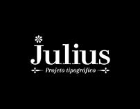 Julius - Projeto tipográfico