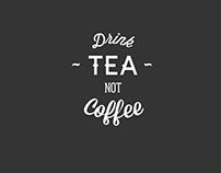 Drink Tea not Coffee