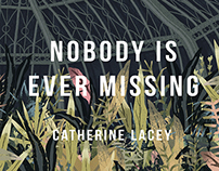 Nobody is Ever Missing - Catherine Lacey