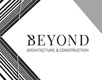BEYOND ARCHITECTURE & CONSTRUCTION