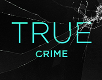 True Crime (Channel Launch Showreel)