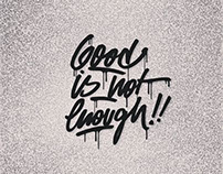 GOOD IS NOT ENOUGH! [handmade typography]