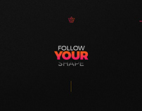 Follow YOUR Shape