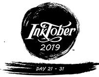 InkTober 2019 | Day 21 - 31
