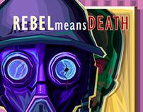 REBEL means DEATH