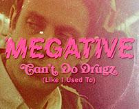 MEGATIVE - CAN'T DO DRUGZ
