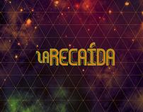 #LaRecaida