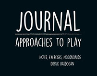 Journal for the course: Approaches to Play