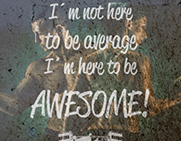 Iam here to be awesome ...