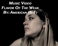 Music Video, Flavor of the Weak By: American Hi-Fi