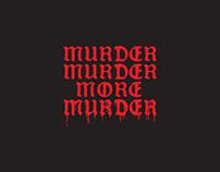 MURDER MURDER MORE MURDER