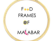 Food Frames of Malabar