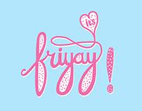 It's Friyay!
