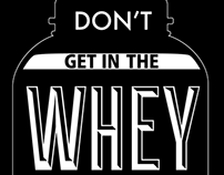 Don't get in my WHEY