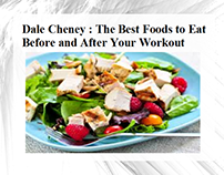Dale Cheney - The Best Foods to Eat Before and After Yo