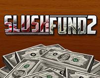 Slush Fund 2