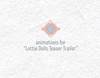 "animations for ""Lottie Dolls Teaser Trailer"""