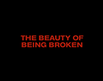 VIDEO-THE BEAUTY OF BEING BROKEN