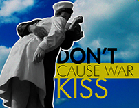 Don't cause war. Kiss.