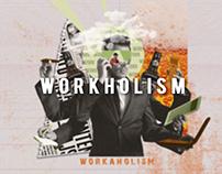 Workholism