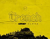 in TRENCH i'm not alone