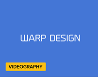Video Project 2 – Warp Design + Making of Video