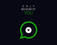 Whatsapp Only Because of You