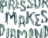 Unbreakable : Pressure Makes Diamonds