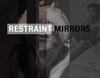 Restraint Mirrors