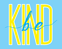Integrated Media Campaign: Be Kind
