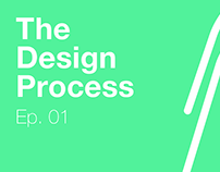 The Design Process Ep.01