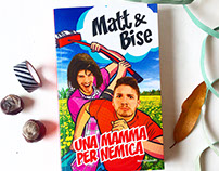 Libro Una mamma per nemica - Matt&Bise - Mondadori