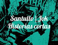 COMPLETA: Historias cortas de Santullo y Jok.
