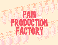 Pain Production Factory