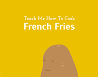 Teach Me How to Cook French Fries