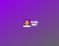 FLUSH AWAY