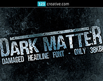 Dark Matter font distressed damaged condensed headline