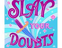 Slay Your Doubts Digital Lettering Illustration
