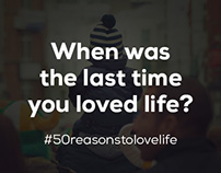 50 Reasons To Love Life