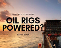 How Are Offshore Oil Rigs Powered? | Robert Bensh