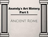 Anatoly's Art History: Ancient Rome