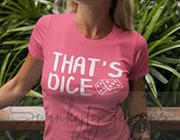 That's Dice tshirt