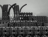 Cloud Nothings - Up to the Surface (official MV)
