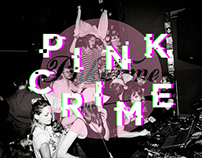 Pink Crime. A Night in Munich
